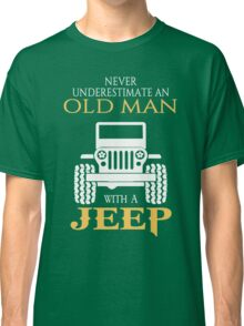 Never underestimate an old man with a jeep tshirt Classic T-Shirt