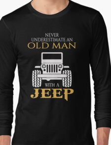 Never underestimate an old man with a jeep tshirt Long Sleeve T-Shirt