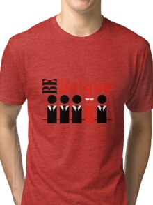 Be unique, don't be like others Tri-blend T-Shirt