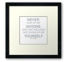 Never Give Up on Anyone Framed Print