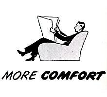 More Comfort Photographic Print