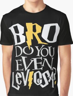 Bro do you even Leviosa? Graphic T-Shirt