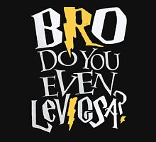 Bro do you even Leviosa? Unisex T-Shirt