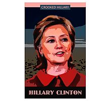 Crooked Hillary Photographic Print