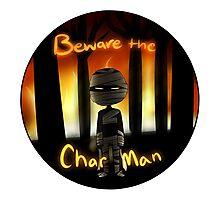 Beware the Char Man Photographic Print