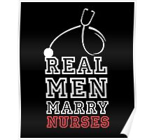 Real men marry nurses cool clever quotes funny t-shirt Poster
