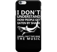 I don't understand how people get eaten by shark iPhone Case/Skin
