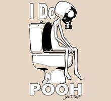 I do Pooh ! Unisex T-Shirt