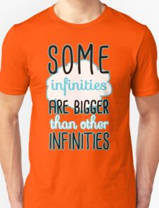 Some Infinities Are Bigger Than Others Unisex T-Shirt