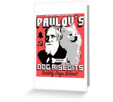Pavlov's Dog Biscuits Greeting Card