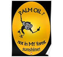 PALM OIL? not in MY forest! series - monkey flipping the finger Poster