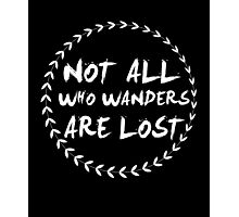 Not all those who wander are lost camping funny t-shirt Photographic Print