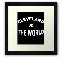 cleveland against the world shirt Framed Print
