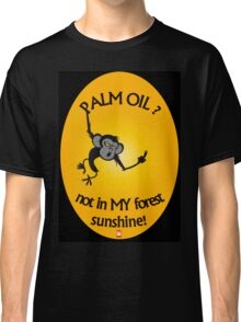 PALM OIL? not in MY forest! series - monkey flipping the finger Classic T-Shirt