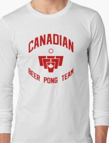 Canadian Beer Pong Team Long Sleeve T-Shirt