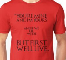 First We'll Live - Game of Thrones Unisex T-Shirt