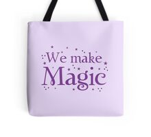 We make magic in purple Tote Bag