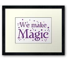 We make magic in purple Framed Print