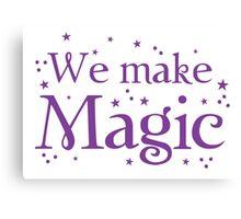 We make magic in purple Canvas Print