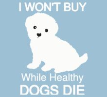 I won't buy while healthy Dogs Die One Piece - Short Sleeve