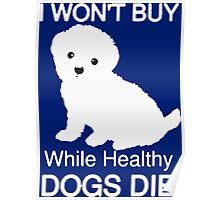 I won't buy while healthy Dogs Die Poster