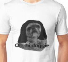 Oh, hi Doggie Unisex T-Shirt