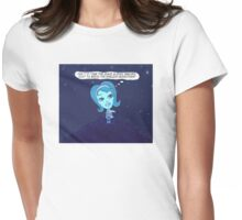 Isn't it Time the Space Aliens Arrived - Just to break the Endless Monotony? Womens Fitted T-Shirt