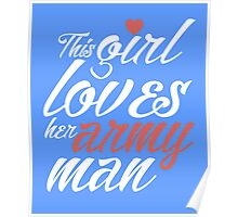 This girl loves her army man awesome patriotic funny t-shirt Poster
