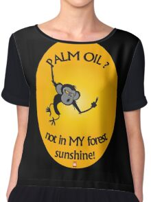 PALM OIL? not in MY forest! series - monkey flipping the finger Chiffon Top