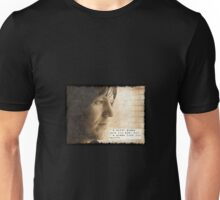 I'm never gonna know you now, but I'm gonna love you anyhow. Unisex T-Shirt