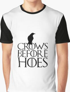 Crows before hoes - Game of Thrones Graphic T-Shirt