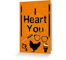 I Heart You - OITNB Greeting Card