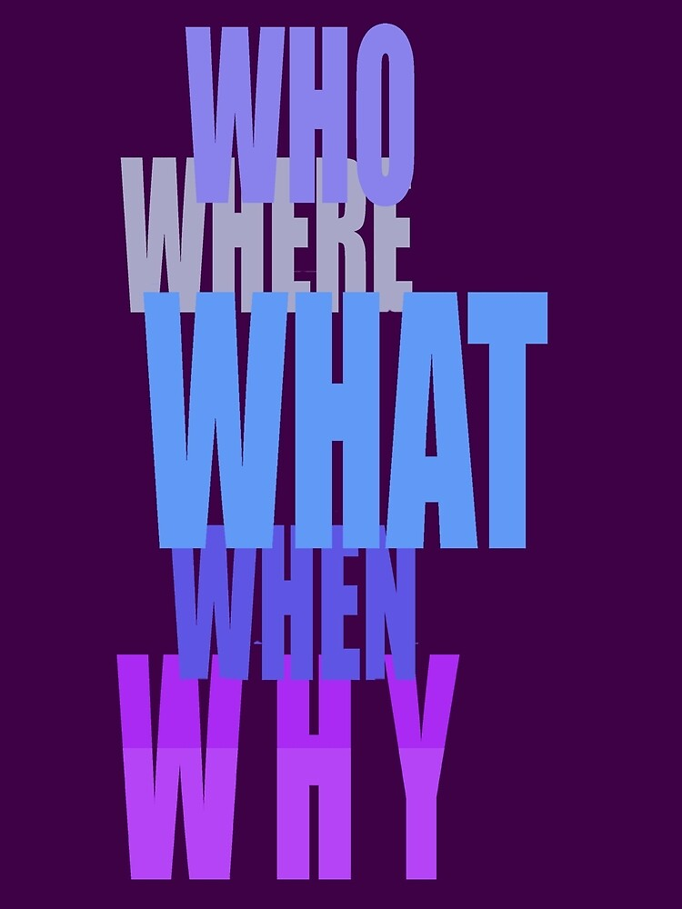 Who-Why-When??-t by DAdeSimone