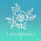 I AM Expressive by CarlyMarie