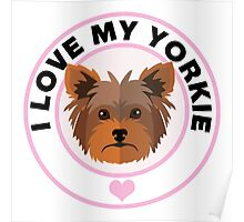 Love My Yorkshire Terrier Poster