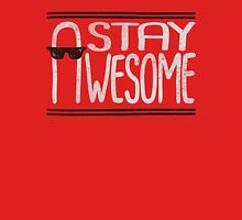 STAY AWESOME! Unisex T-Shirt