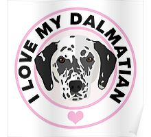 Love My Dalmatian Dog Poster