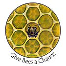 Give Bees a Chance by Tamara Clark