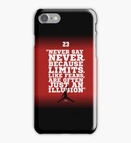 """""""Never Say Never, Because Limits, Like Fears, Are Often Just An Illusion."""" – Sports Inspirational Quotes iPhone Case/Skin"""
