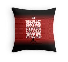 """""""Never Say Never, Because Limits, Like Fears, Are Often Just An Illusion."""" – Sports Inspirational Quotes Throw Pillow"""