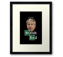 Boris - Brexit Bad Framed Print