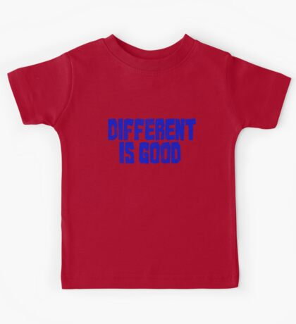 Different is good  Kids Tee