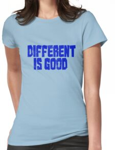 Different is good  Womens Fitted T-Shirt