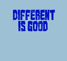 Different is good  Unisex T-Shirt