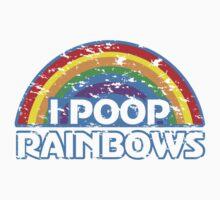I Poop Rainbows by Carolina Swagger