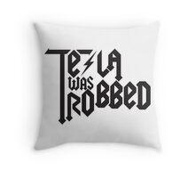 Tesla Was Robbed Throw Pillow
