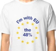 I'm With EU - Represent the 48% Classic T-Shirt