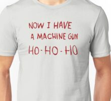 DIE HARD - NOW I HAVE A MACHINE GUN Unisex T-Shirt