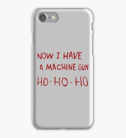 DIE HARD - NOW I HAVE A MACHINE GUN iPhone Case/Skin