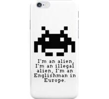 Alien in Europe (brexinvaders)  iPhone Case/Skin